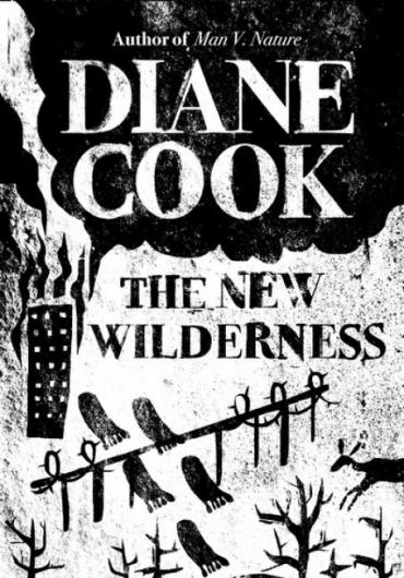 The New Wilderness book cover by Diane Cook